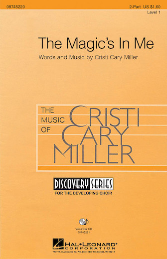 The Magic's in Me : 2-Part : Cristi Cary Miller : Cristi Cary Miller : Sheet Music : 08745220 : 884088050030