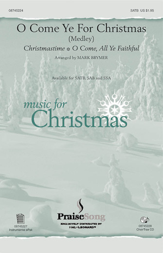 O Come Ye for Christmas (Medley) : SSA : Mark Brymer : Sheet Music : 08745226 : 884088052614