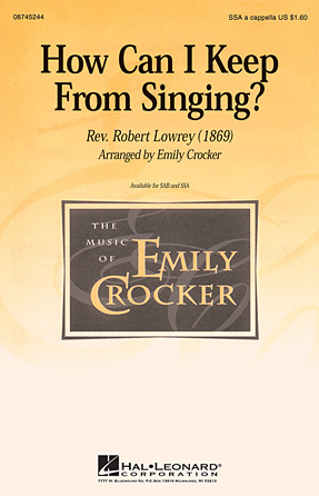 How Can I Keep from Singing? : SSA : Emily Crocker : Sheet Music : 08745244 : 884088053185