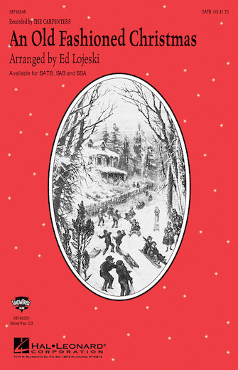 An Old-Fashioned Christmas : SSA : Ed Lojeski : The Carpenters : Sheet Music : 08745250 : 884088053802