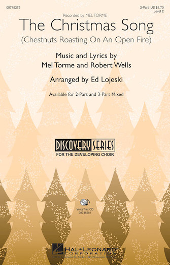The Christmas Song : 2-Part : Ed Lojeski : Bob Wells : Nat King Cole : Sheet Music : 08745279 : 884088054694