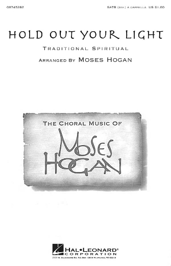 Hold Out Your Light : SATB divisi : Moses Hogan : Sheet Music : 08745282 : 884088054731