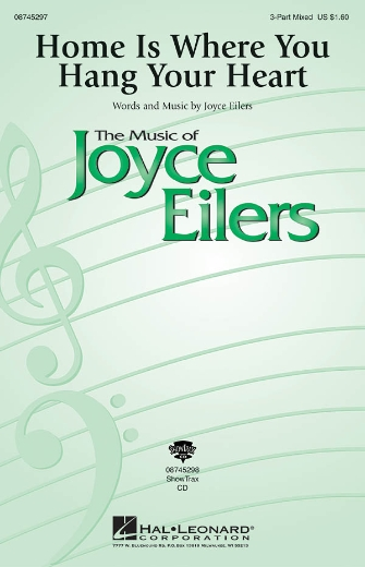 Home Is Where You Hang Your Heart : 3-Part : Joyce Eilers : Joyce Eilers : Sheet Music : 08745297 : 884088055141
