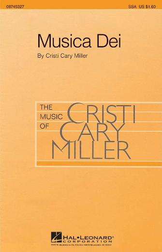 Musica Dei : SSA : Cristi Cary Miller : Cristi Cary Miller : Sheet Music : 08745327 : 884088059859