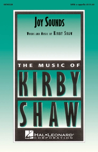 Joy Sounds : SATB : Kirby Shaw : Sheet Music : 08745328 : 884088059873
