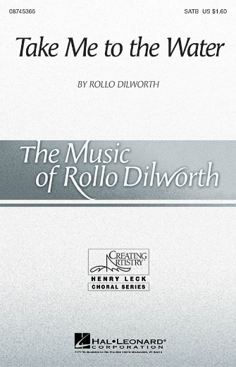 Take Me to the Water : SATB : Rollo Dilworth : Sheet Music : 08745366 : 884088061524