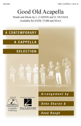 Good Old A Cappella : TTBB : Deke Sharon / Anne Raugh : L. Carter : Persuasions : Sheet Music : 08745435 : 884088066536
