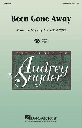 Been Gone Away : 3-Part : Audrey Snyder : Audrey Snyder : Sheet Music : 08745539 : 884088070939