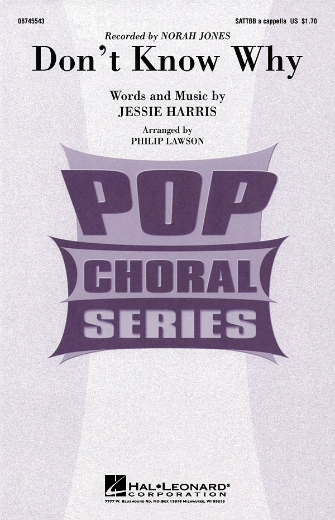 Don't Know Why : SATB divisi : Philip Lawson : Jesse Harris : Norah Jones : Sheet Music : 08745543 : 884088071325