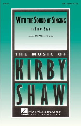 With The Sound Of Singing : TTB : Kirby Shaw : Sheet Music : 08745554 : 884088073657