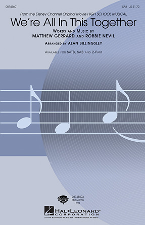 We're All in This Together : SAB : Alan Billingsley : High School Musical : Sheet Music : 08745601 : 884088076436