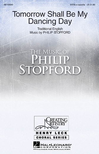 Tomorrow Shall Be My Dancing Day : SATB divisi : Philip Stopford :  1 CD : 08745640 : 884088080303