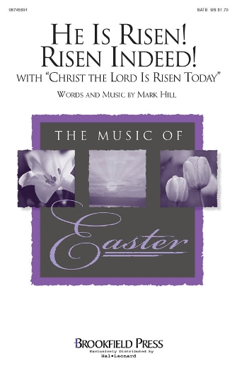 He Is Risen! Risen Indeed! : SATB : Mark Hill : Mark Hill : Sheet Music : 08745691 : 884088107796