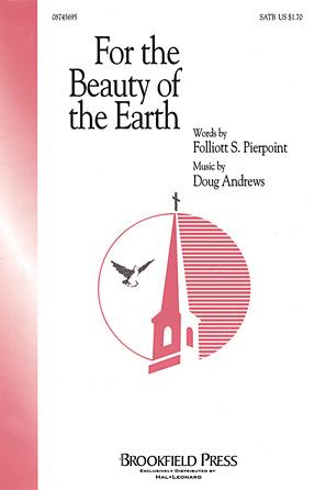 For the Beauty of the Earth : SATB : Folliott Sandford Pierpoint : Folliott Sandford Pierpoint : Sheet Music : 08745695 : 884088107871