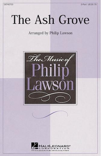 The Ash Grove : 2-Part : Philip Lawson : Sheet Music : 08745703 : 884088108762