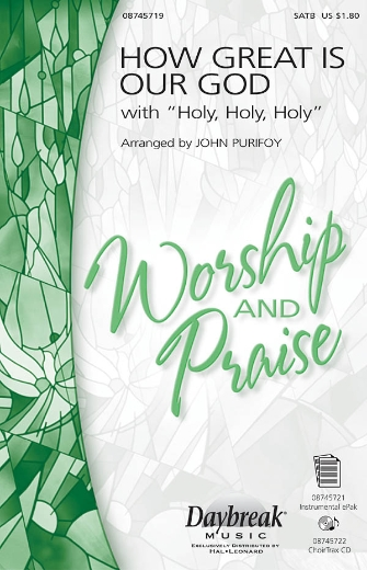 How Great Is Our God with Holy, Holy, Holy : SATB : John Purifoy : Chris Tomlin : Sheet Music : 08745719 : 884088109103