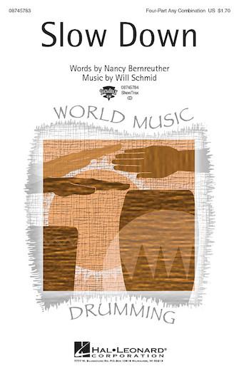 Slow Down : 4 Part : Will Schmid : Will Schmid : Sheet Music : 08745783 : 884088117344