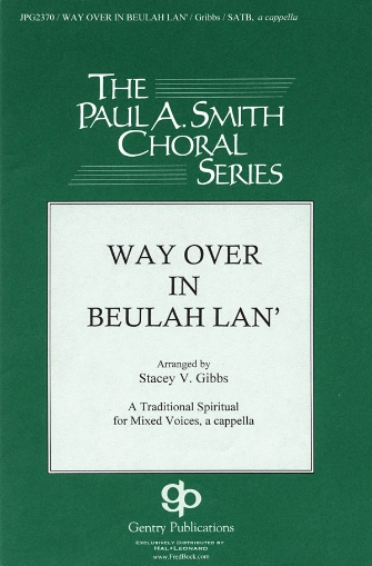 Way Over in Beulah Lan' : SATB divisi : Stacey V. Gibbs : Sheet Music : 08745936 : 884088131494
