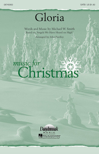 Gloria : SATB : John Purifoy : Michael W. Smith : Sheet Music : 08745960 : 884088133214
