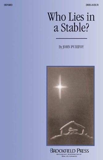 Who Lies in a Stable? : SATB : John Purifoy : John Purifoy : Sheet Music : 08745963 : 884088133245