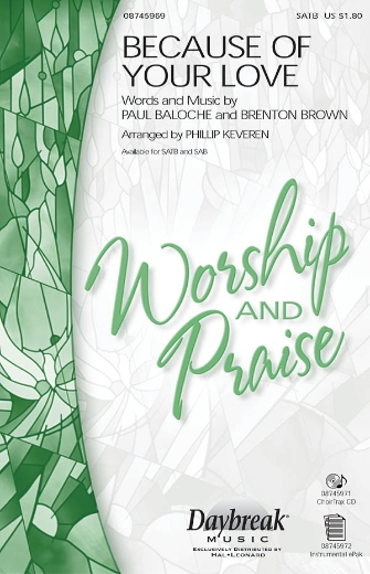 Because of Your Love : SATB : Phillip Keveren : Paul Baloche : Sheet Music : 08745969 : 884088133313