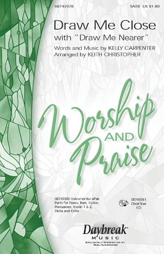Draw Me Close : SATB : Keith Christopher : Sheet Music : 08745978 : 884088133825