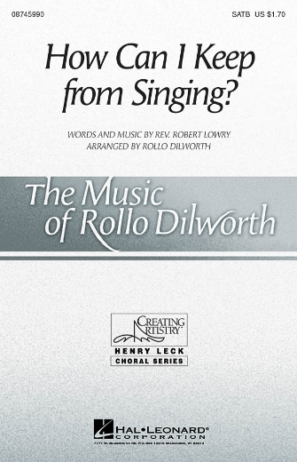 How Can I Keep from Singing? : SATB : Rollo Dilworth : Sheet Music : 08745990 : 884088134129