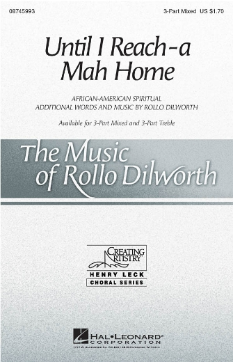 Until I Reach-a Mah Home : 3-Part : Rollo Dilworth : Sheet Music : 08745993 : 884088134174