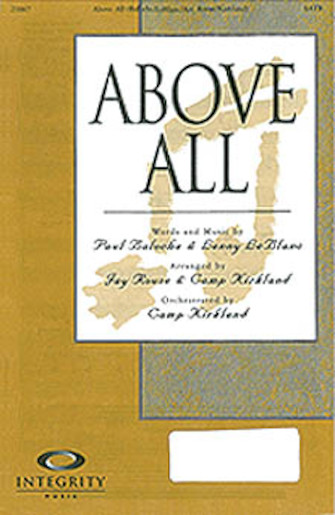 Above All : SATB : Jay Rouse : Paul Baloche : Sheet Music : 08746349 : 884088121136