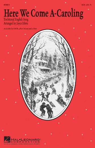 Here We Come A-Caroling : SATB : Joyce Eilers : Sheet Music : 08746818 : 884088134730