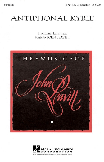 Antiphonal Kyrie : 2-Part : John Leavitt : John Leavitt : Sheet Music : 08746829 : 884088134921