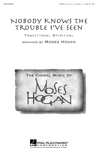 Nobody Knows the Trouble I've Seen : SATB divisi : Moses Hogan : Sheet Music : 08746907 : 884088138530