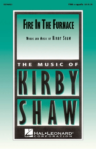 Fire In The Furnace : TTBB : Kirby Shaw : Sheet Music : 08746921 : 884088138868