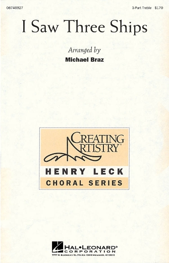 I Saw Three Ships : SSA : Michael Braz : Sheet Music : 08746927 : 884088139001