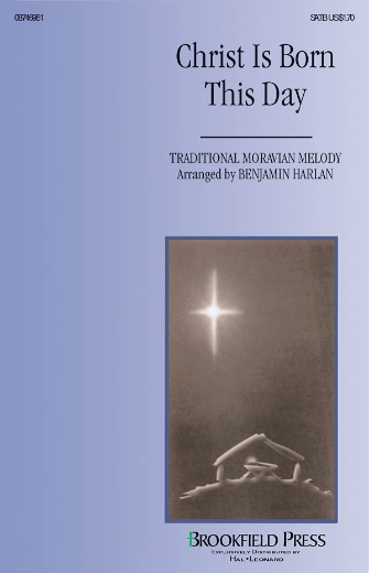 Christ Is Born This Day : SATB : Benjamin Harlan : Sheet Music : 08746961 : 884088139896