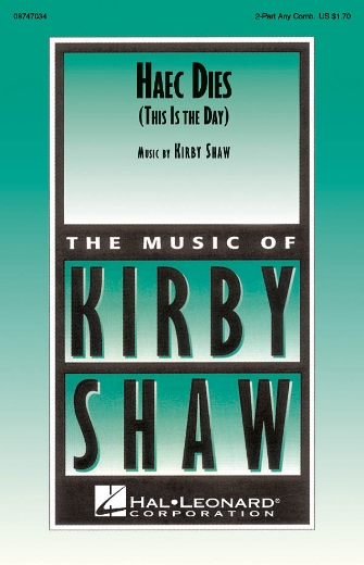 Haec Dies : 2-Part : Kirby Shaw : Sheet Music : 08747034 : 884088144548