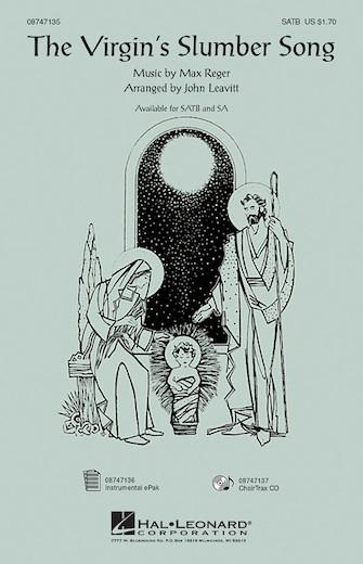 The Virgin's Slumber Song : SATB : John Leavitt : Max Reger : Sheet Music : 08747135 : 884088148102