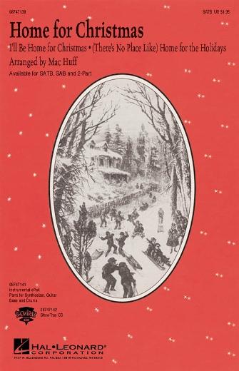 Home for Christmas : SATB : Mac Huff : Sheet Music : 08747138 : 884088149482