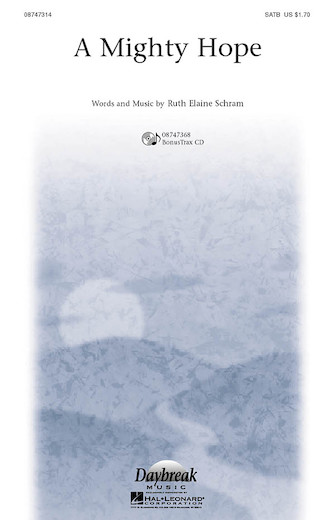 A Mighty Hope : SATB : Ruth Elaine Schram : Ruth Elaine Schram : Sheet Music : 08747314 : 884088171476