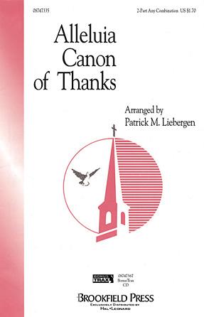 Alleluia Canon of Thanks : 2-Part : Patrick Liebergen : Patrick Liebergen : Sheet Music : 08747335 : 884088192716