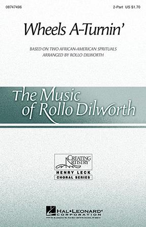 Wheels A-Turnin' : 2-Part : Rollo Dilworth : Sheet Music : 08747496 : 884088209018