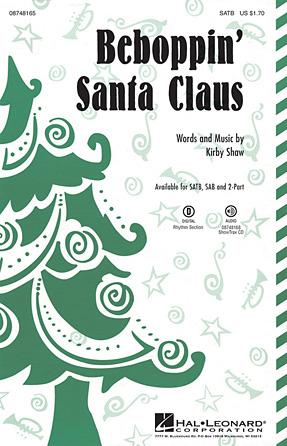 Beboppin' Santa Claus : SAB : Kirby Shaw : Kirby Shaw : Sheet Music : 08748166 : 884088215590