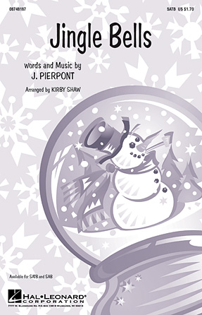 Jingle Bells : SATB : Kirby Shaw : James Pierpont : Sheet Music : 08748187 : 884088216139