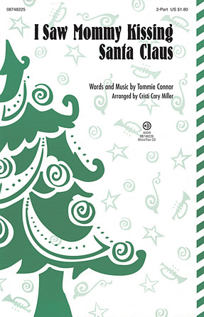 I Saw Mommy Kissing Santa Claus : 2-Part : Cristi Cary Miller : Sheet Music : 08748225 : 884088217259
