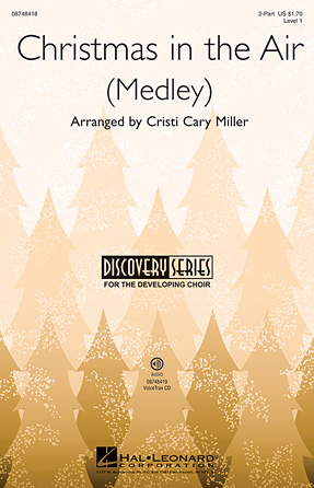 Christmas in the Air : 2-Part : Cristi Cary Miller : Sheet Music : 08748418 : 884088221621
