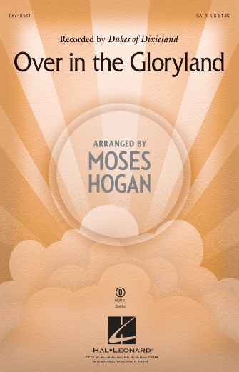 Over in the Gloryland : SATB : Moses Hogan : Dukes Of Dixieland : Sheet Music : 08748484 : 884088235260