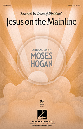 Jesus on the Mainline : SATB : Moses Hogan : Dukes Of Dixieland : Sheet Music : 08748485 : 884088235277