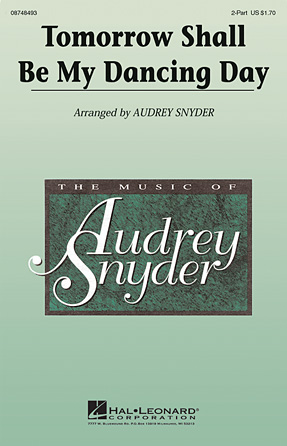 Tomorrow Shall Be My Dancing Day : 2-Part : Audrey Snyder : Sheet Music : 08748493 : 884088235680