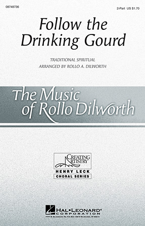 Follow the Drinking Gourd : 2-Part : Rollo Dilworth : Sheet Music : 08748736 : 884088239329