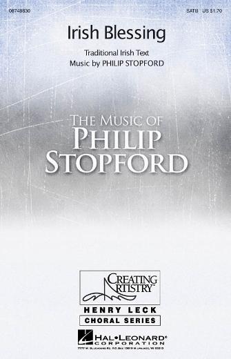 Irish Blessing : SATB : Philip Stopford : Philip Stopford : Sheet Music : 08748830 : 884088241278